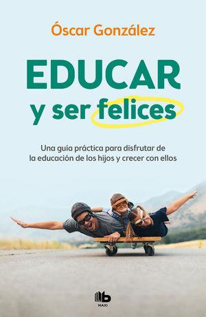 EDUCAR Y SER FELICES