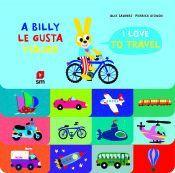 A BILLY LE GUSTA VIAJAR / I LOVE TO TRAVEL