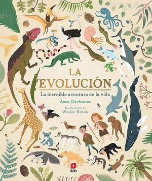 LA EVOLUCION. LA INCREÍBLE AVENTURA DE LA VIDA