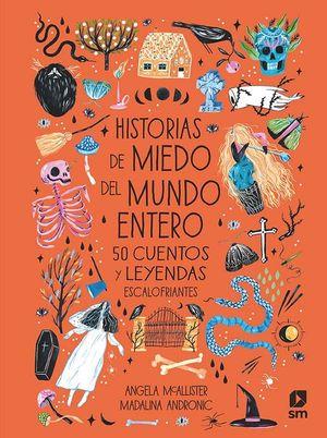 HISTORIAS DE MIEDO DEL MUNDO ENTERO