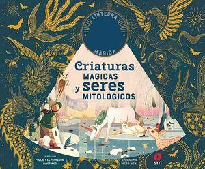 CRIATURAS MÁGICAS Y SERES MITOLÓGICOS (+ LINTERNA MAGICA)