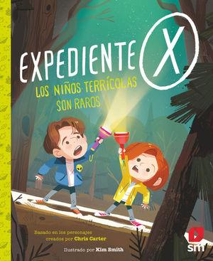 EXPEDIENTE X. LOS NIÑOS TERRICOLAS SON RAROS