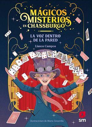 MAGICOS MISTERIOS EN CHASSBURGO 1. LA VOZ DENTRO DE LA PARED