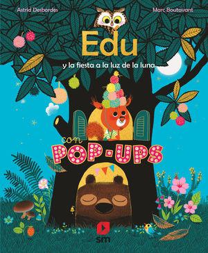 EDU Y LA FIESTA A LA LUZ DE LA LUNA (CON POP-UPS)