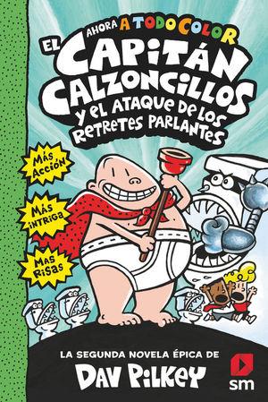 EL CAPITAN CALZONCILLOS Y EL ATAQUE DE LOS RETRETES PARLANTES (AHORA A TODO COLOR)