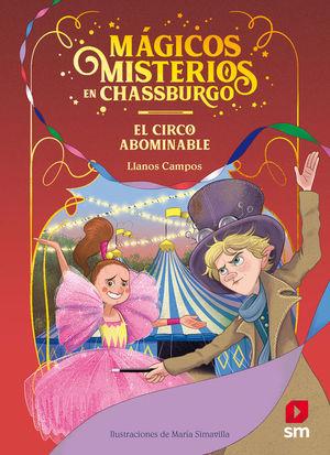 MAGICOS MISTERIOS EN CHASSBURGO 2. EL CIRCO ABOMINABLE