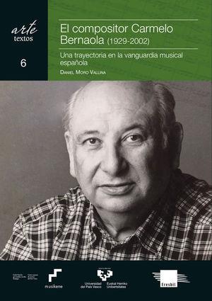 EL COMPOSITOR CARMELO BERNAOLA (1929-2002). UNA TRAYECTORIA EN LA VANGUARDIA MUSICAL ESPAÑOLA