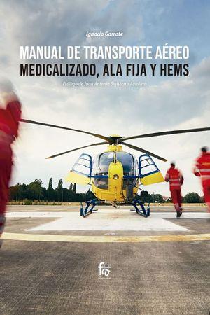 MANUAL DE TRANSPORTE AEREO MEDICALIZADO, ALA FIJA Y HEMS