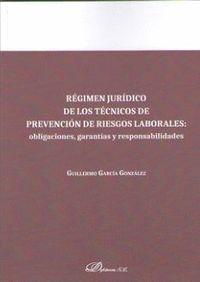 RÉGIMEN JURÍDICO DE LOS TÉCNICOS DE PREVENCIÓN DE RIESGOS LABORALES
