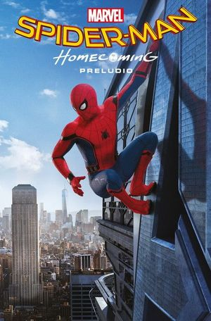 MARVEL SPIDERMAN HOMECOMMING PRELUDIO