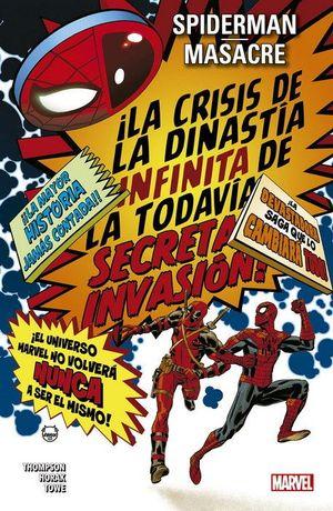 SPIDERMAN / MASACRE: LA CRISIS DE LA DINASTIA INFINITA DE LA TODAVÍA SECRETA INVASION