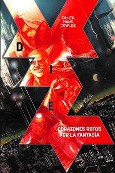 DIE: LA PARTIDA. VOLUMEN 1: CORAZONES ROTOS POR LA FANTASIA