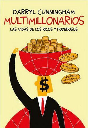 MULTIMILLONARIOS. LAS VIDAS DE LOS RICOS Y PODEROSOS