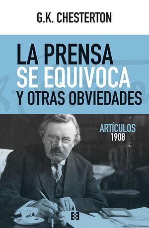 LA PRENSA SE EQUIVOCA Y OTRAS OBVIEDADES (ARTÍCULOS 1908)