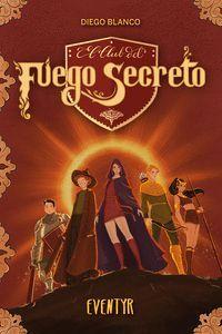 EL CLUB DEL FUEGO SECRETO 3: EVENTYR