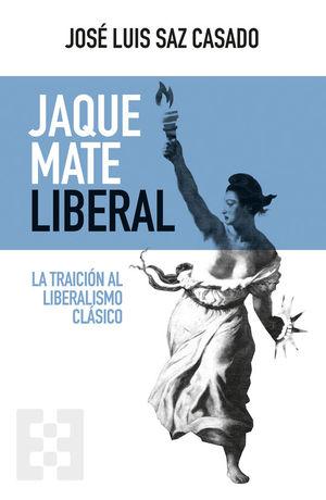 JAQUE MATE LIBERAL