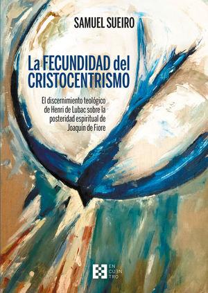 LA FECUNDIDAD DEL CRISTOCENTRISMO