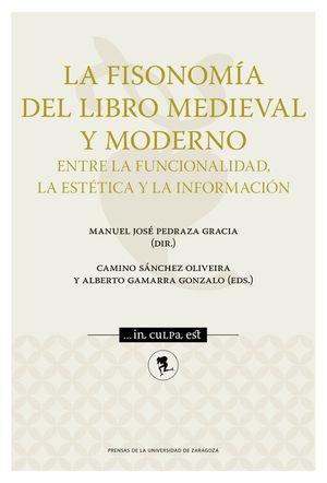 LA FISONOMA DEL LIBRO MEDIEVAL Y MODERNO: ENTRE LA FUNCIONALIDAD