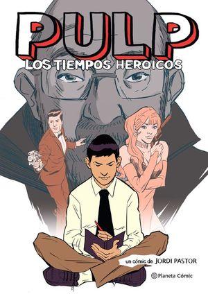 PULP: LOS TIEMPOS HEROICOS