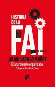HISTORIA DE LA FAI. EL ANARQUISMO ORGANIZADO
