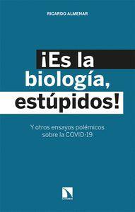 ¡ES LA BIOLOGIA, ESTUPIDOS!