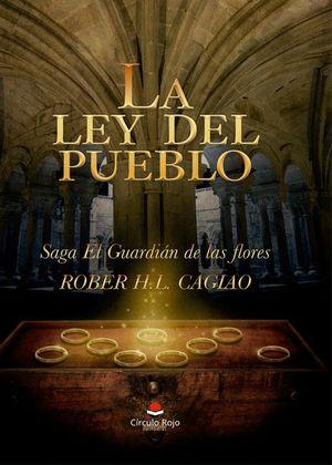 SAGA EL GUARDIAN DE LAS FLORES 4: LA LEY DEL PUEBLO