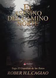 SAGA EL GUARDIAN DE LAS FLORES 3: EL ASESINO DEL CAMINO NORTE