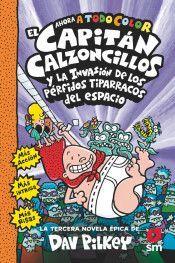 EL CAPITÁN CALZONCILLOS Y LOS PÉRFIDOS TIPARRACOS DEL ESPACIO (A TODO COLOR)