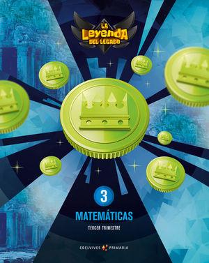 PROYECTO: LA LEYENDA DEL LEGADO. MATEMÁTICAS 3. TRIMESTRES