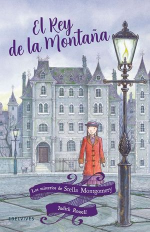 LOS MISTERIOS DE STELLA MONTGOMERY 3. EL REY DE LA MONTAÑA