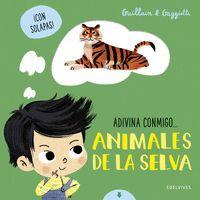 ADIVINA CONMIGO... ANIMALES DE LA SELVA