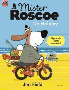 MISTER ROSCOE... ON HOLIDAY