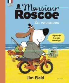 MONSIEUR ROSCOE... EN VACANCES