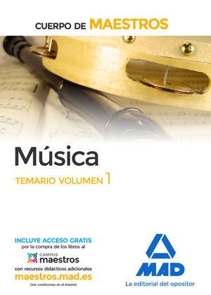 CUERPO DE MAESTROS MUSICA. TEMARIO VOLUMEN 1