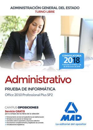 ADMINISTRATIVO DE LA ADMINISTRACIÓN GENERAL DEL ESTADO. PRUEBA INFORMATICA