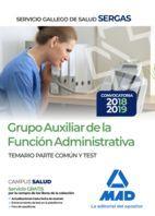 GRUPO AUXILIAR FUNCION ADMINISTRATIVA SERGAS. TEMARIO COMUN Y TEST