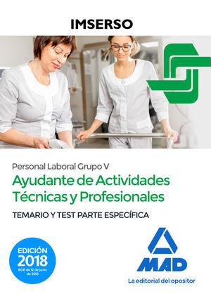 AYUDANTE DE ACTIVIDADES TÉCNICAS Y PROFESIONALES DEL IMSERSO. TEMARIO Y TEST ESPECIFICO