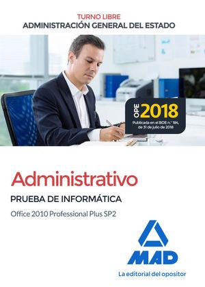 ADMINISTRATIVO DE LA ADMINISTRACION GENERAL DEL ESTADO. PRUEBA DE INFORMATICA