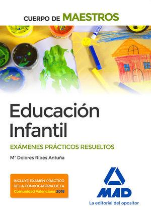 CUERPO MAESTROS EDUCACIÓN INFANTIL. EXÁMENES PRÁCTICOS RESUELTOS