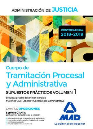 CUERPO DE TRAMITACIÓN PROCESAL Y ADMINISTRATIVA. SUPUESTOS PRACTICOS VOL.1