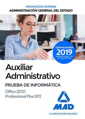 AUXILIAR ADMINISTRATIVO DE LA ADMINISTRACIÓN GENERAL DEL ESTADO. PRUEBA DE INFORMÁTICA OFFICE 2010