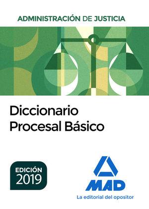 ADMINISTRACIÓN DE JUSTICIA. DICCIONARIO PROCESAL BÁSICO