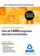 CONSTITUCION ESPAÑOLA. MAS DE 1000 PREGUNTAS TIPO TEST COMENTADAS