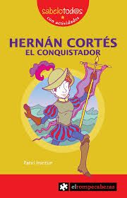 HERNÁN CORTÉS EL CONQUISTADOR