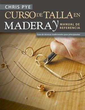 CURSO DE TALLA EN MADERA Y MANUAL DE REFERENCIA