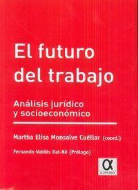 FUTURO DEL TRABAJO, EL. ANALISIS JURIDICO Y SOCIOECONOMICO