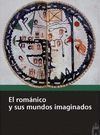EL ROMÁNICO Y SUS MUNDOS IMAGINADOS.