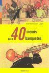 40 MENÚS PARA 40 BANQUETES