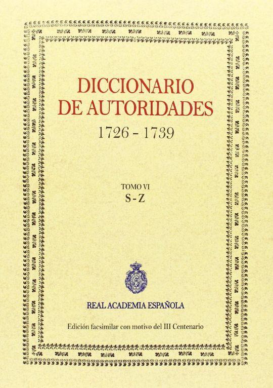 DICCIONARIO DE AUTORIDADES (TOMO VI)
