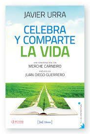 CELEBRA Y COMPARTE LA VIDA